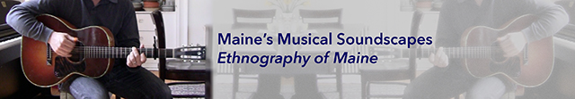 Maine's Musical Soundscapes: Ethnography of Maine