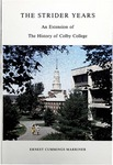The Strider Years: An Extension of the History of Colby College by Ernest Cummings Marriner