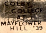Colby College at Mayflower Hill 1939 by Frederick J. Kinch and Marion Johnson Kinch
