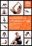 Applied Anatomy and Physiology of Yoga by Simon Borg-Olivier and Bianca Machliss